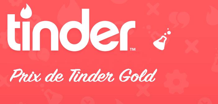 Prix du Tinder Gold : combien coûte l'abonnement Tinder Gold